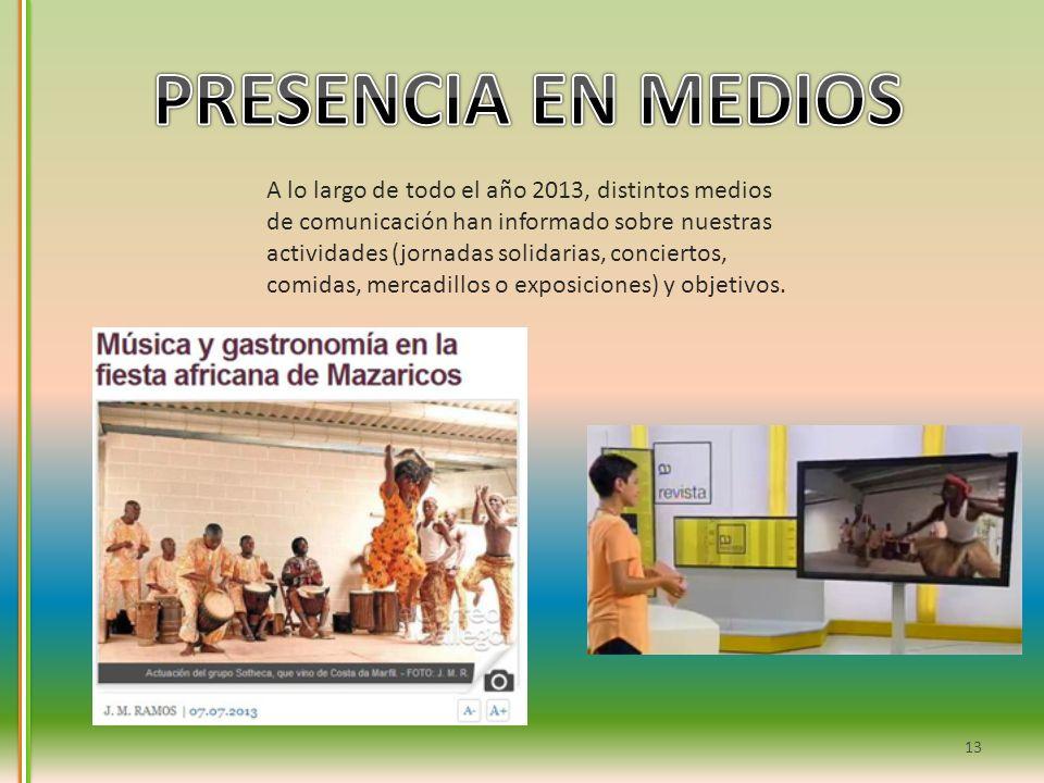 A lo largo de todo el año 2013, distintos medios de comunicación han informado sobre nuestras actividades (jornadas solidarias, conciertos, comidas, m