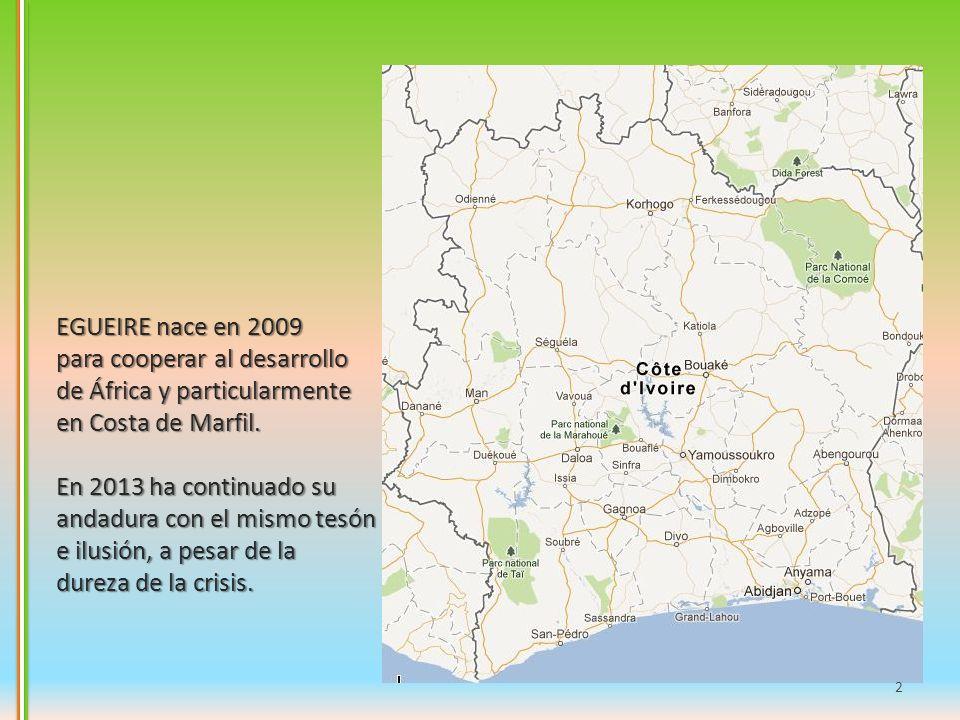 EGUEIRE nace en 2009 para cooperar al desarrollo de África y particularmente en Costa de Marfil. En 2013 ha continuado su andadura con el mismo tesón