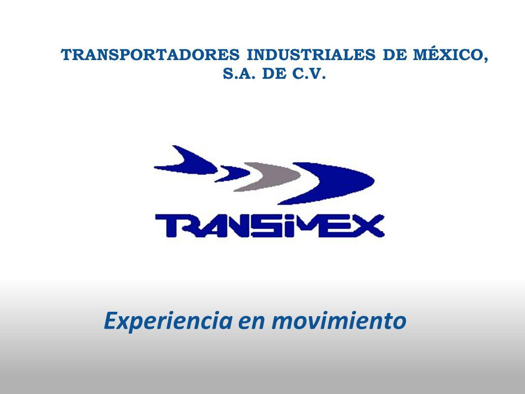 TRANSPORTADORES INDUSTRIALES DE MÉXICO, S.A. DE C.V. Experiencia en movimiento