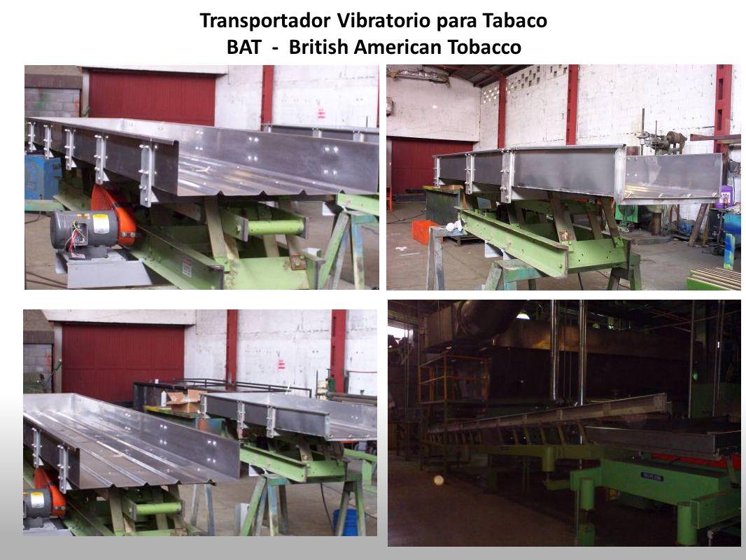 Transportador Vibratorio para Tabaco BAT - British American Tobacco
