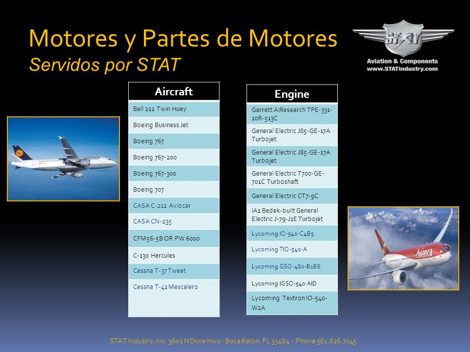 STAT Industry, Inc. 3601 N Dixie Hwy - Boca Raton, FL 33484 - Phone 561.826.7045 Motores y Partes de Motores Servidos por STAT Aircraft A-37 Dragonfly