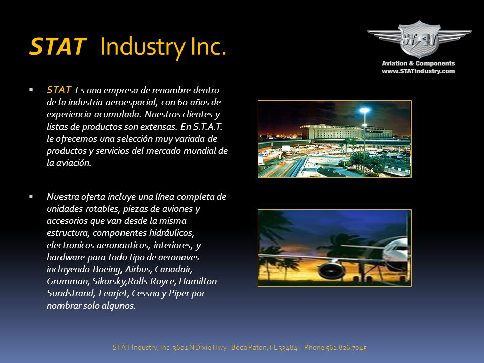 STAT INDUSTRY, INC. Aviacion General y Componentes Divisiones Militar,,Comerical, Llantas de Aviacion & Materias Primas. STAT Industry, Inc. 3601 N Di