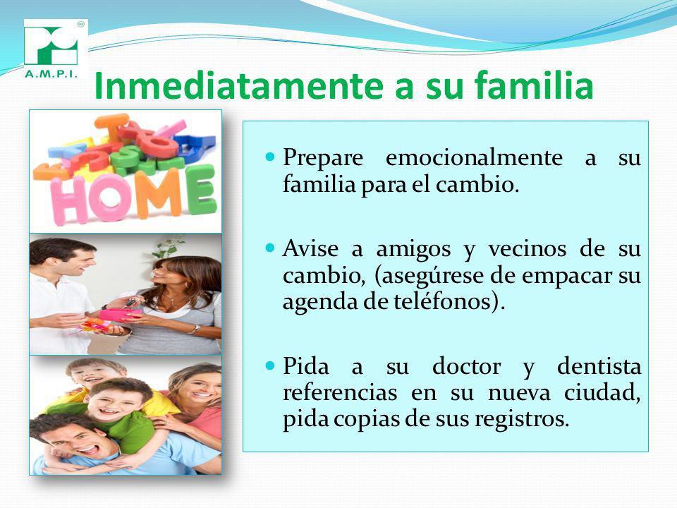 Inmediatamente a su familia Prepare emocionalmente a su familia para el cambio.