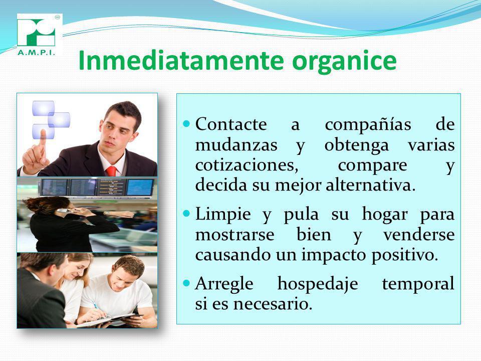 Inmediatamente organice Contacte a compañías de mudanzas y obtenga varias cotizaciones, compare y decida su mejor alternativa.