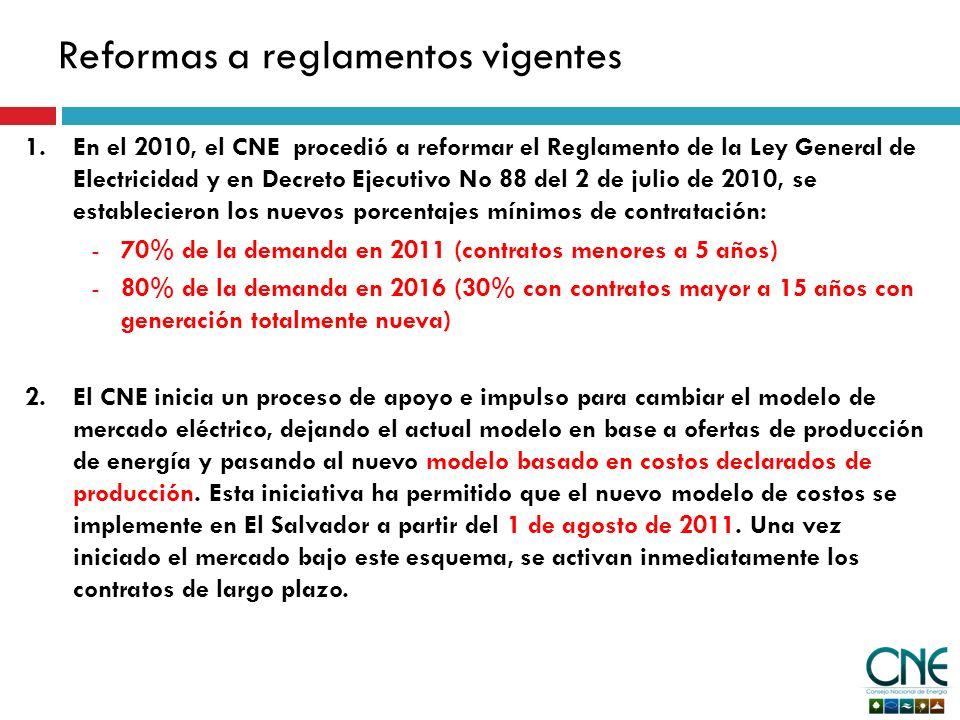Reformas a reglamentos vigentes 1.En el 2010, el CNE procedió a reformar el Reglamento de la Ley General de Electricidad y en Decreto Ejecutivo No 88 del 2 de julio de 2010, se establecieron los nuevos porcentajes mínimos de contratación: -70% de la demanda en 2011 (contratos menores a 5 años) -80% de la demanda en 2016 (30% con contratos mayor a 15 años con generación totalmente nueva) 2.El CNE inicia un proceso de apoyo e impulso para cambiar el modelo de mercado eléctrico, dejando el actual modelo en base a ofertas de producción de energía y pasando al nuevo modelo basado en costos declarados de producción.