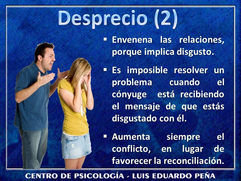 Envenena las relaciones, porque implica disgusto. Envenena las relaciones, porque implica disgusto. Es imposible resolver un problema cuando el cónyug