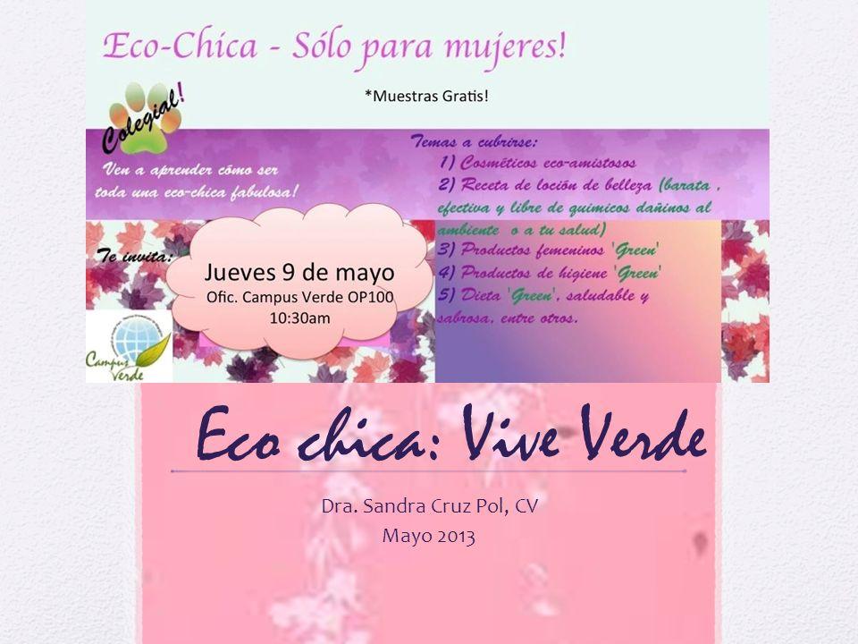 Eco chica: Vive Verde Dra. Sandra Cruz Pol, CV Mayo 2013
