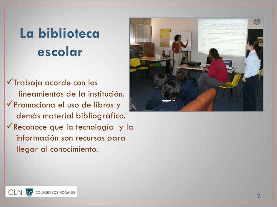 2 Trabaja acorde con los lineamientos de la institución. Promociona el uso de libros y demás material bibliográfico. Reconoce que la tecnología y la i