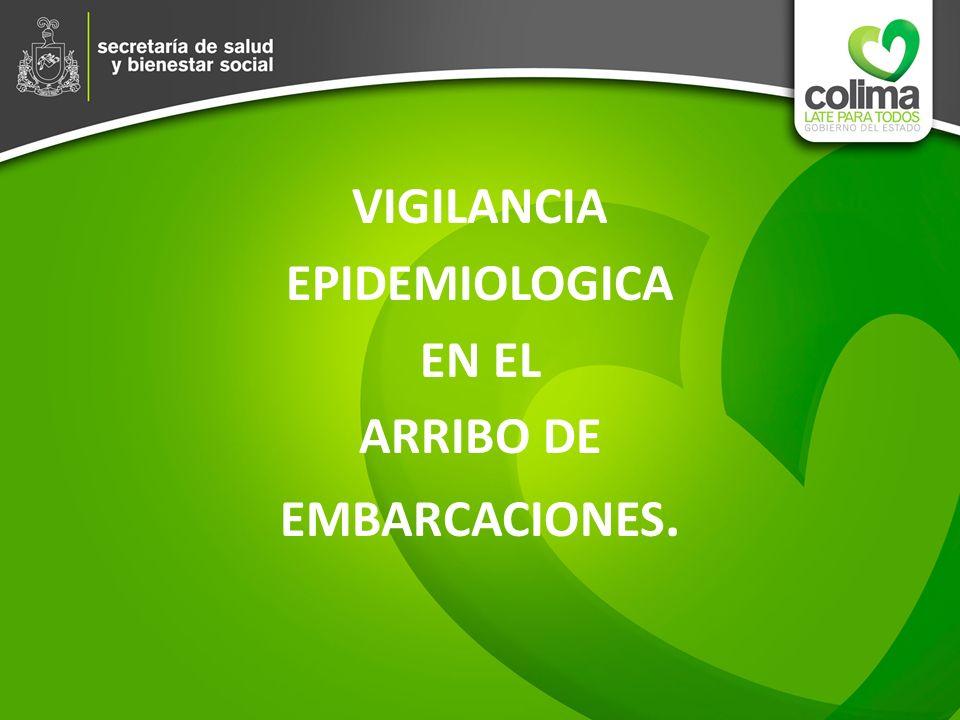 VIGILANCIA EPIDEMIOLOGICA EN EL ARRIBO DE EMBARCACIONES.