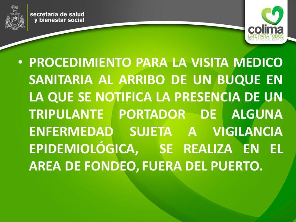 PROCEDIMIENTO PARA LA VISITA MEDICO SANITARIA AL ARRIBO DE UN BUQUE EN LA QUE SE NOTIFICA LA PRESENCIA DE UN TRIPULANTE PORTADOR DE ALGUNA ENFERMEDAD