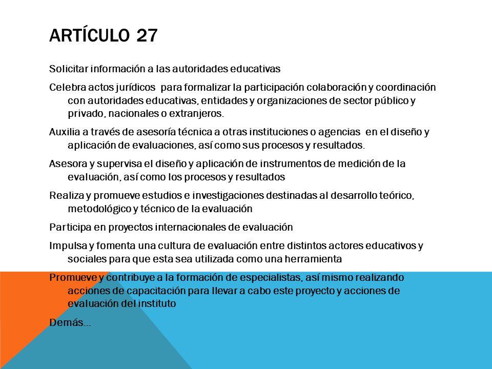 ARTÍCULO 27 Solicitar información a las autoridades educativas Celebra actos jurídicos para formalizar la participación colaboración y coordinación co