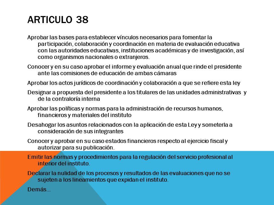ARTICULO 38 Aprobar las bases para establecer vínculos necesarios para fomentar la participación, colaboración y coordinación en materia de evaluación