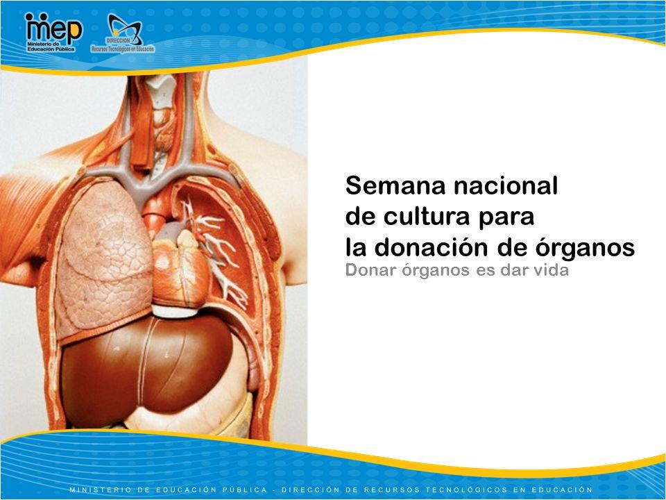 Semana nacional de cultura para la donación de órganos Donar órganos es dar vida