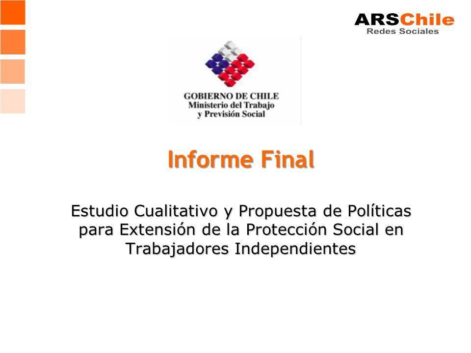 Informe Final Estudio Cualitativo y Propuesta de Políticas para Extensión de la Protección Social en Trabajadores Independientes