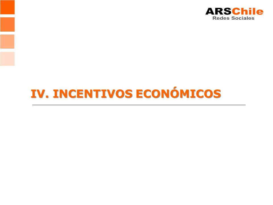 IV. INCENTIVOS ECONÓMICOS
