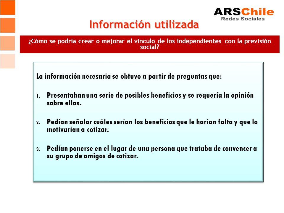 Información utilizada ¿Cómo se podría crear o mejorar el vínculo de los independientes con la previsión social.