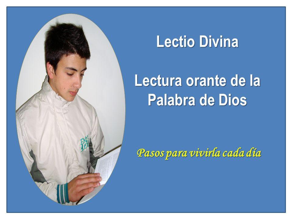 Lectio Divina Lectura orante de la Palabra de Dios Pasos para vivirla cada día