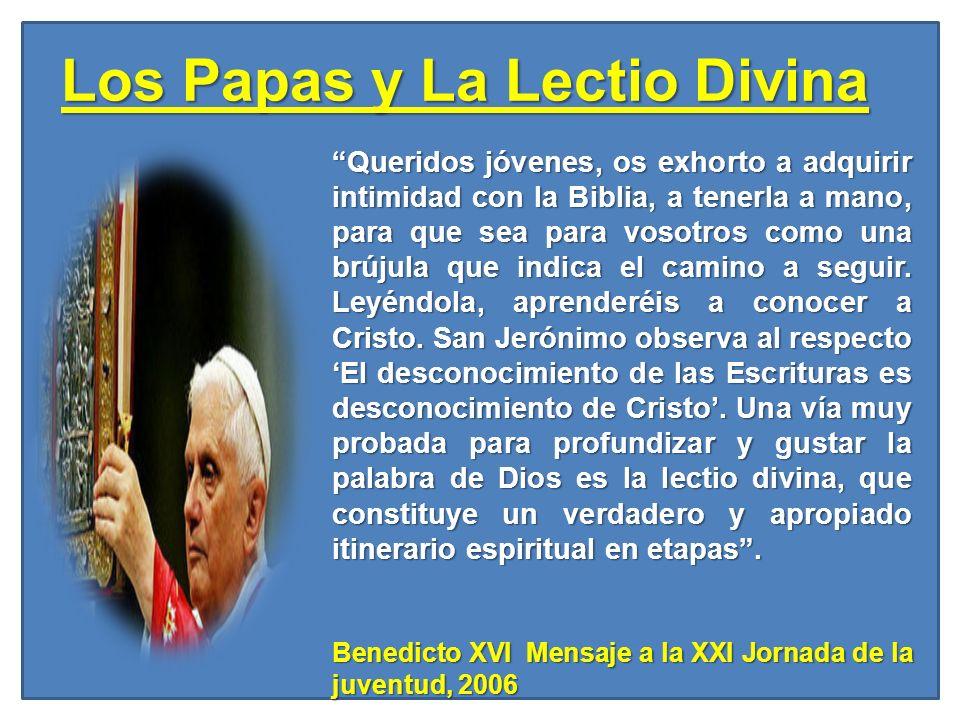 Los Papas y La Lectio Divina Queridos jóvenes, os exhorto a adquirir intimidad con la Biblia, a tenerla a mano, para que sea para vosotros como una br