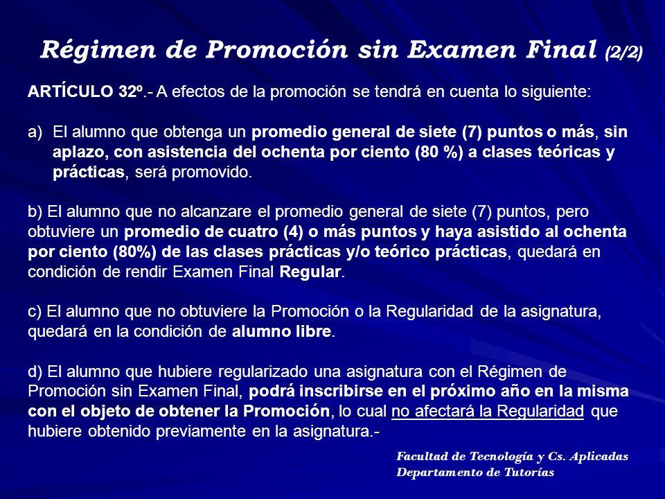 ARTÍCULO 32º.- A efectos de la promoción se tendrá en cuenta lo siguiente: a)El alumno que obtenga un promedio general de siete (7) puntos o más, sin