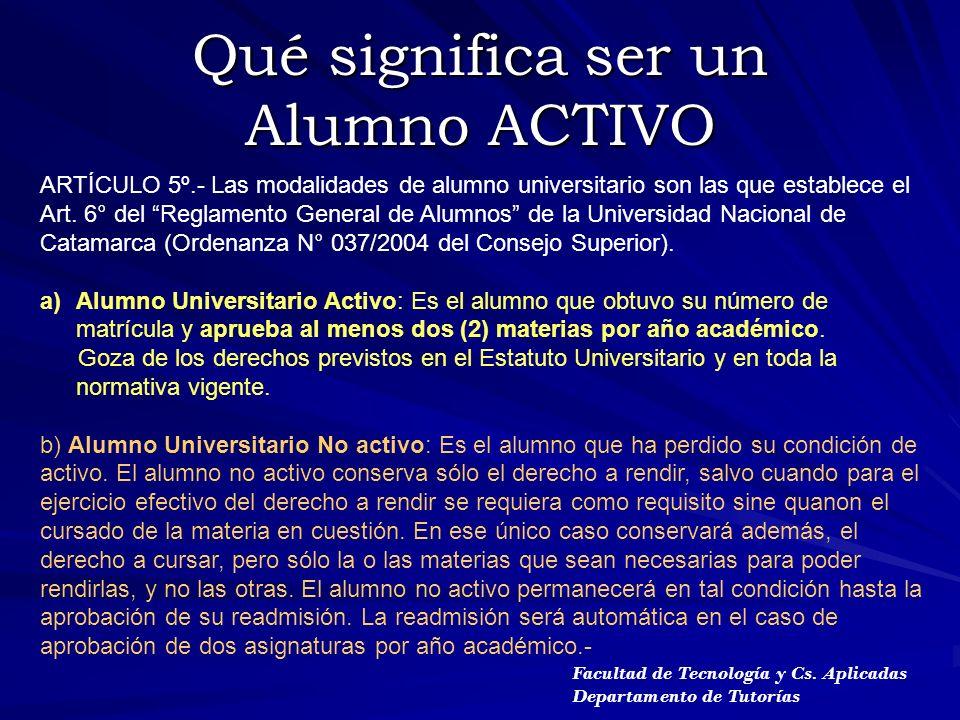 Qué significa ser un Alumno ACTIVO Facultad de Tecnología y Cs.