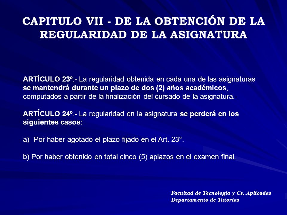 ARTÍCULO 23º.- La regularidad obtenida en cada una de las asignaturas se mantendrá durante un plazo de dos (2) años académicos, computados a partir de
