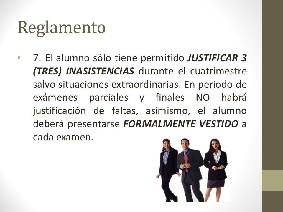 Reglamento 7.El alumno sólo tiene permitido JUSTIFICAR 3 (TRES) INASISTENCIAS durante el cuatrimestre salvo situaciones extraordinarias. En periodo de