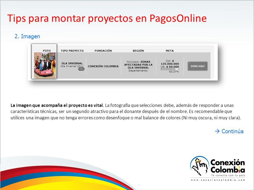 Tips para montar proyectos en PagosOnline 2.Imagen La imagen que acompaña el proyecto es vital.