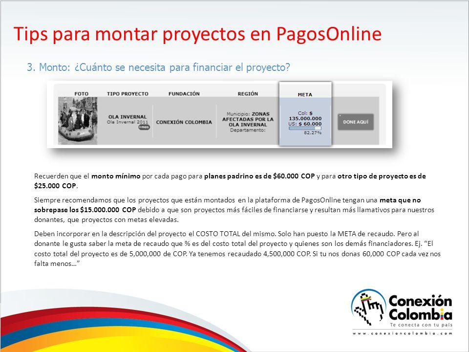 Tips para montar proyectos en PagosOnline 3.Monto: ¿Cuánto se necesita para financiar el proyecto.