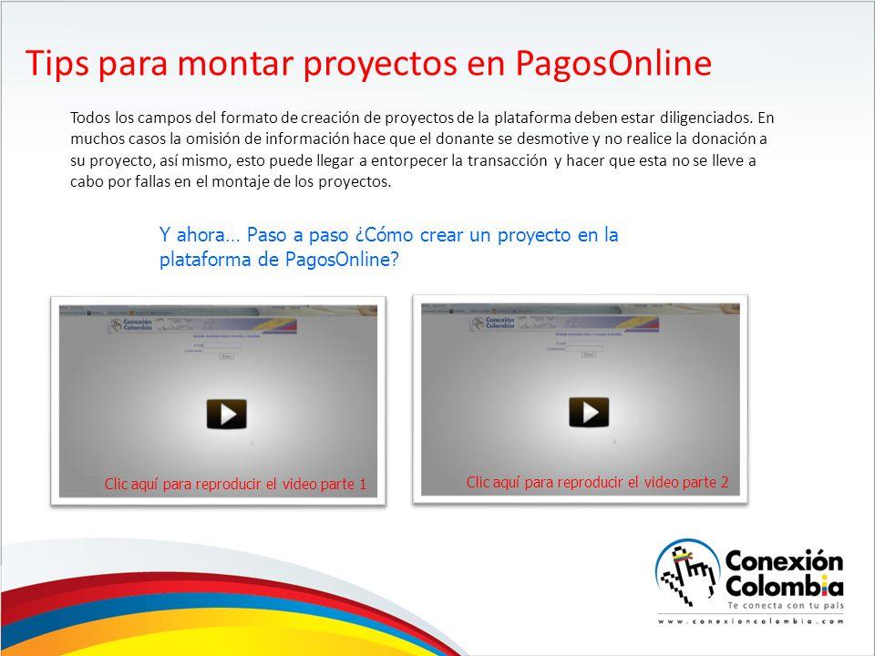 Tips para montar proyectos en PagosOnline Todos los campos del formato de creación de proyectos de la plataforma deben estar diligenciados.