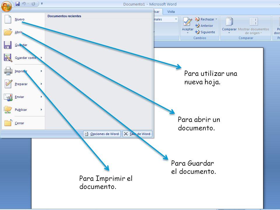 Para utilizar una nueva hoja. Para abrir un documento.