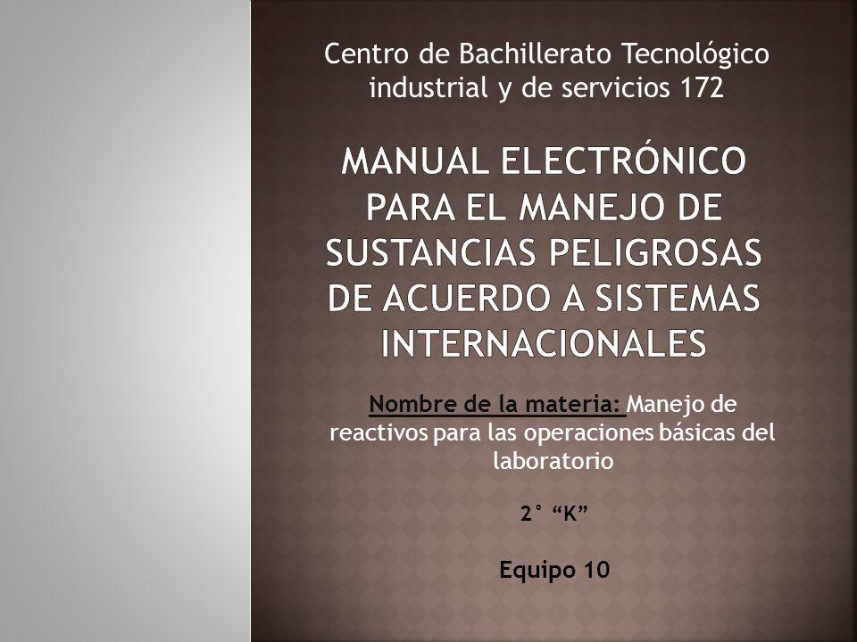 Nombre de la materia: Manejo de reactivos para las operaciones básicas del laboratorio Centro de Bachillerato Tecnológico industrial y de servicios 17