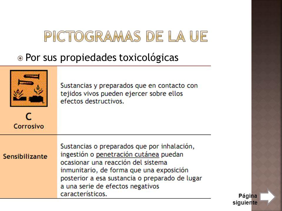 Por sus propiedades toxicológicas Página siguiente