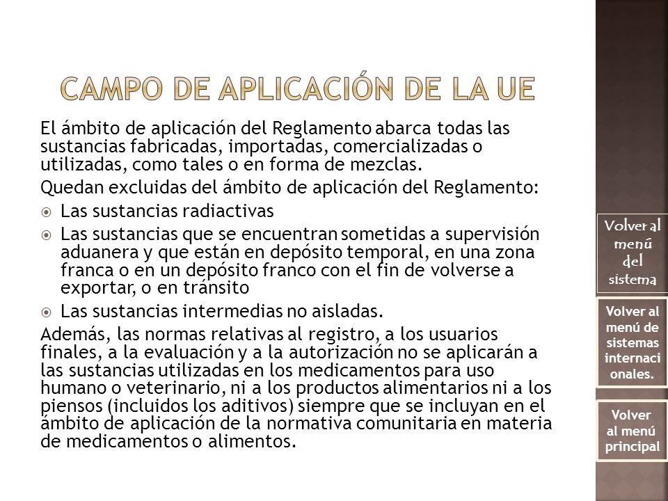 El ámbito de aplicación del Reglamento abarca todas las sustancias fabricadas, importadas, comercializadas o utilizadas, como tales o en forma de mezc