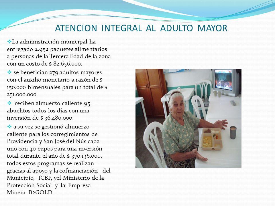 ATENCION INTEGRAL AL ADULTO MAYOR La administración municipal ha entregado 2.952 paquetes alimentarios a personas de la Tercera Edad de la zona con un
