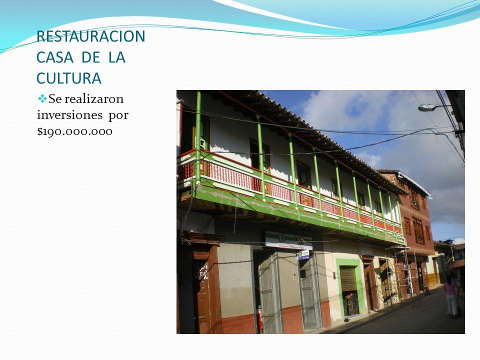 RESTAURACION CASA DE LA CULTURA Se realizaron inversiones por $190.000.000