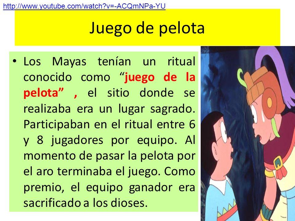 Juego de pelota Los Mayas tenían un ritual conocido como juego de la pelota, el sitio donde se realizaba era un lugar sagrado. Participaban en el ritu