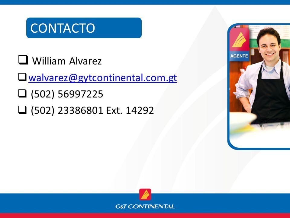 CONTACTO William Alvarez walvarez@gytcontinental.com.gt (502) 56997225 (502) 23386801 Ext. 14292