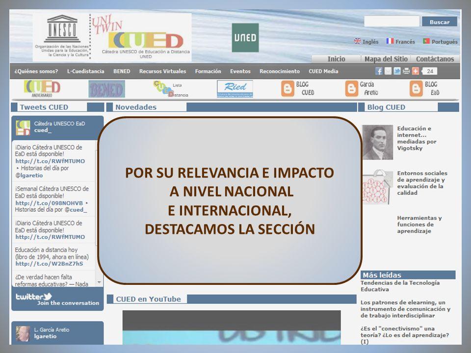 09/02/2012VI Encuentro de Cátedras UNESCO de España POR SU RELEVANCIA E IMPACTO A NIVEL NACIONAL E INTERNACIONAL, DESTACAMOS LA SECCIÓN
