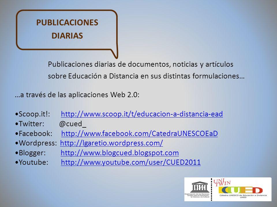 PUBLICACIONES DIARIAS Publicaciones diarias de documentos, noticias y artículos sobre Educación a Distancia en sus distintas formulaciones… …a través