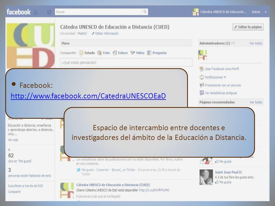 09/02/2012VI Encuentro de Cátedras UNESCO de España Facebook: http://www.facebook.com/CatedraUNESCOEaD Espacio de intercambio entre docentes e investi