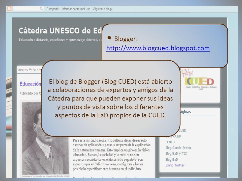 09/02/2012VI Encuentro de Cátedras UNESCO de España Blogger: http://www.blogcued.blogspot.com El blog de Blogger (Blog CUED) está abierto a colaboraci