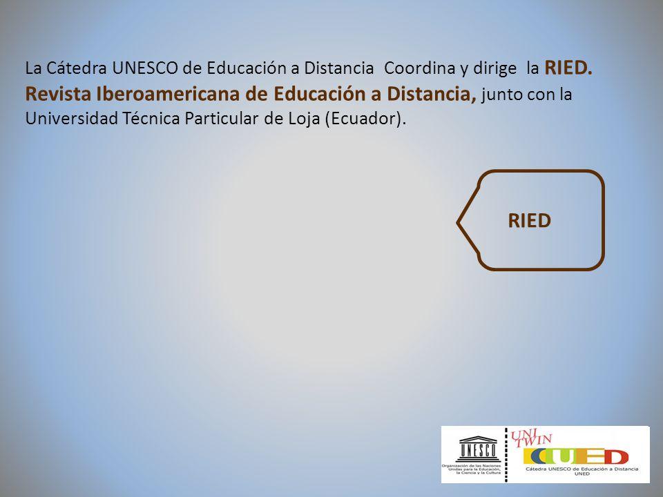 La Cátedra UNESCO de Educación a Distancia Coordina y dirige la RIED. Revista Iberoamericana de Educación a Distancia, junto con la Universidad Técnic