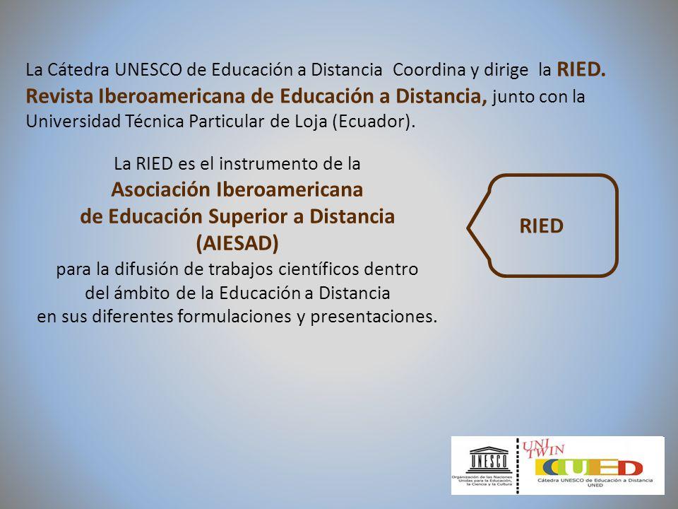 RIED La Cátedra UNESCO de Educación a Distancia Coordina y dirige la RIED. Revista Iberoamericana de Educación a Distancia, junto con la Universidad T