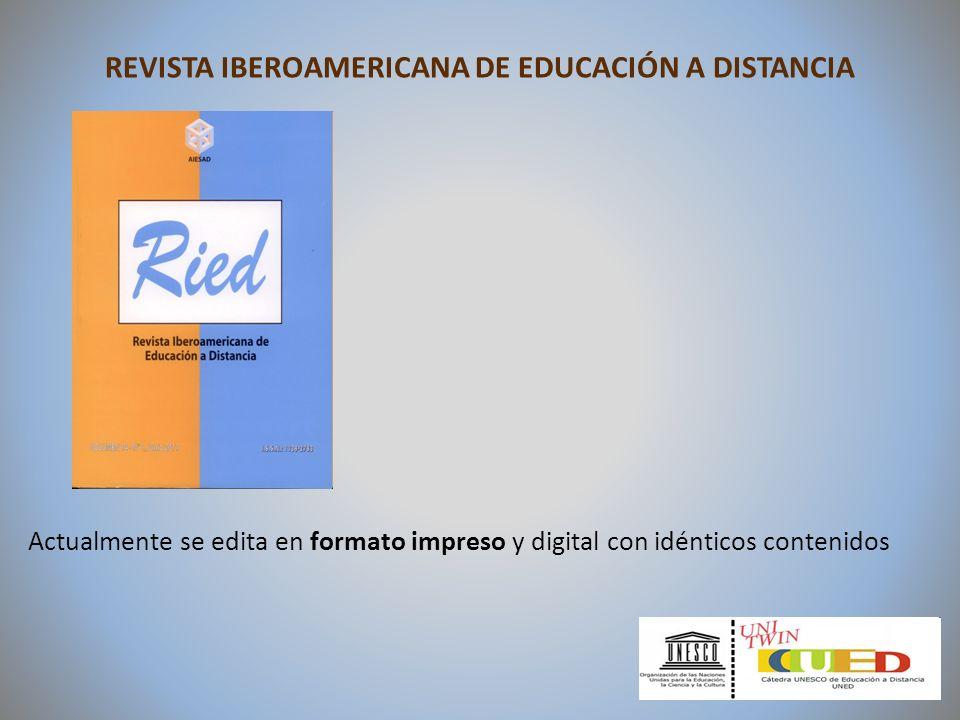 REVISTA IBEROAMERICANA DE EDUCACIÓN A DISTANCIA Actualmente se edita en formato impreso y digital con idénticos contenidos