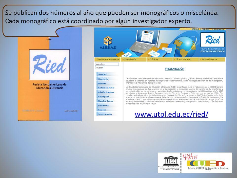 www.utpl.edu.ec/ried/www.utpl.edu.ec/ried/ j Se publican dos números al año que pueden ser monográficos o miscelánea. Cada monográfico está coordinado