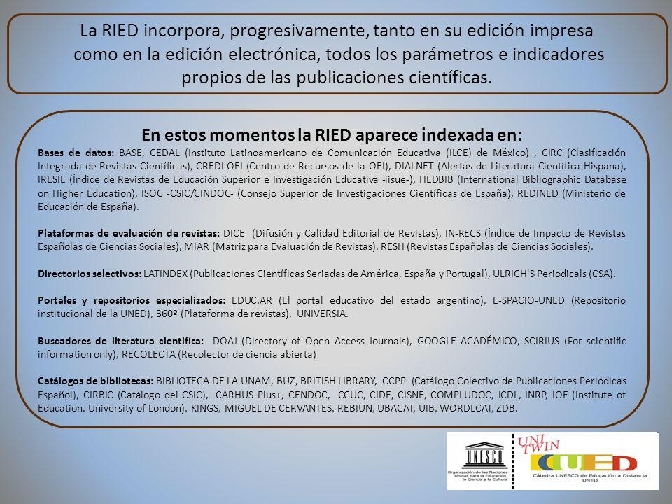 La RIED incorpora, progresivamente, tanto en su edición impresa como en la edición electrónica, todos los parámetros e indicadores propios de las publ