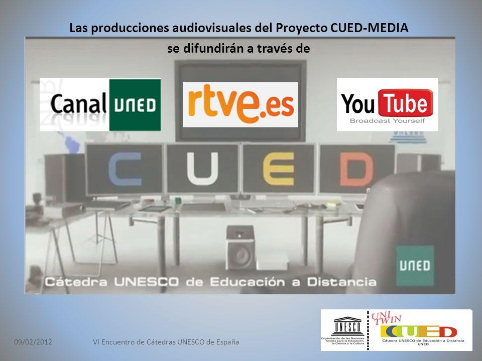 09/02/2012VI Encuentro de Cátedras UNESCO de España Las producciones audiovisuales del Proyecto CUED-MEDIA se difundirán a través de