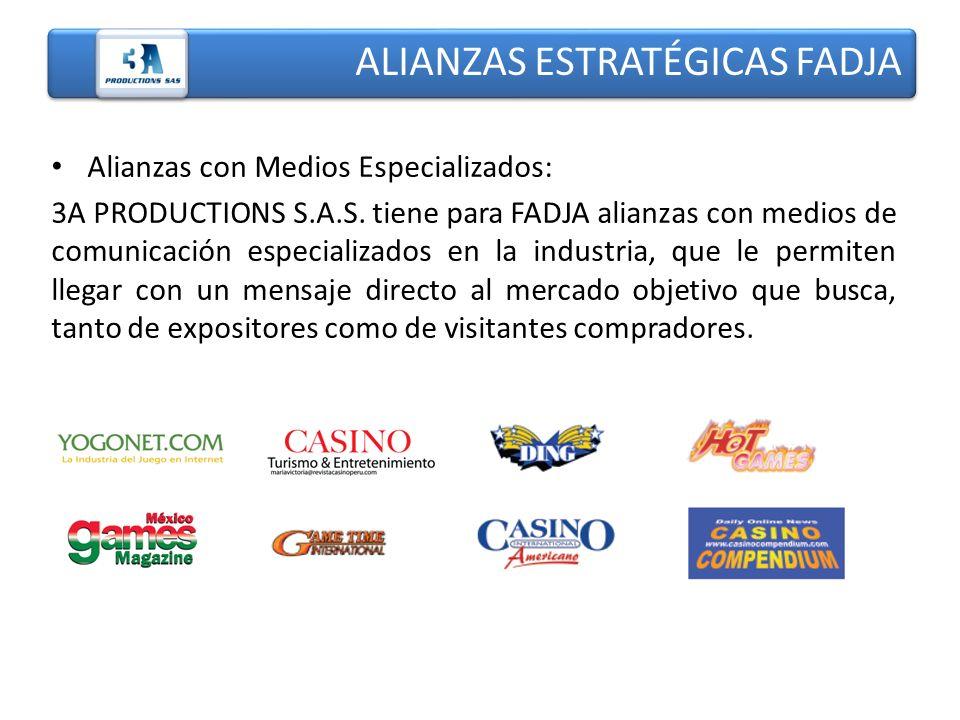 ALIANZAS ESTRATÉGICAS FADJA Alianzas con Medios Especializados: 3A PRODUCTIONS S.A.S. tiene para FADJA alianzas con medios de comunicación especializa