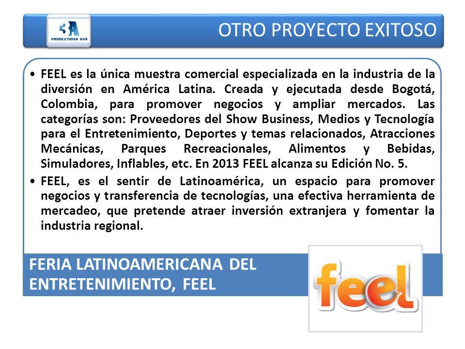 OTRO PROYECTO EXITOSO FEEL es la única muestra comercial especializada en la industria de la diversión en América Latina. Creada y ejecutada desde Bog