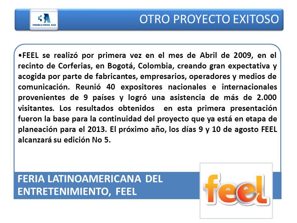 OTRO PROYECTO EXITOSO FEEL se realizó por primera vez en el mes de Abril de 2009, en el recinto de Corferias, en Bogotá, Colombia, creando gran expect